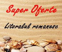Super oferte litoralul romanesc